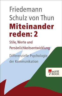 Miteinander reden 2: Stile, Werte und Persönlichkeitsentwicklung; Differentielle Psychologie der Kommunikation