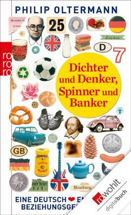 Dichter und Denker, Spinner und Banker: Eine deutsch-englische Beziehungsgeschichte