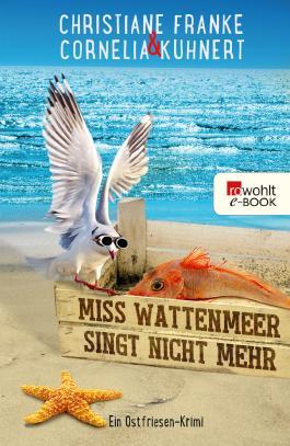 Miss Wattenmeer singt nicht mehr: Ein Ostfriesen-Krimi (Henner, Rudi und Rosa 3)