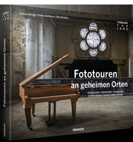 through the lens - Fototouren an geheimen Orten