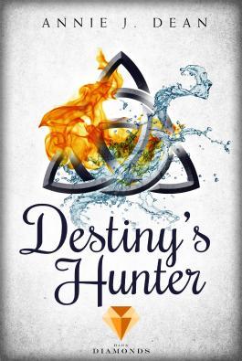 28eb3ef5be412 Destiny s Hunter. Finde dein Schicksal von Annie J. Dean bei LovelyBooks  (Sonstiges)