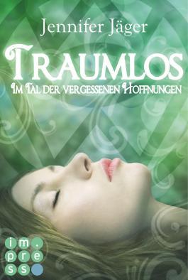 Traumlos, Band 2: Im Tal der vergessenen Hoffnungen