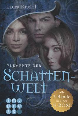 Elemente der Schattenwelt: Alle drei Bände in einer E-Box!