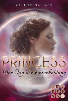 Princess - Der Tag der Entscheidung