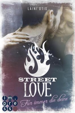 Street Love - Für immer die deine