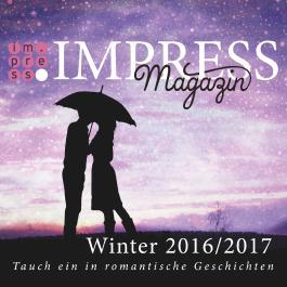 Impress Magazin Winter 2016/2017 (November-Januar): Tauch ein in romantische Geschichten (Impress Magazine 5)