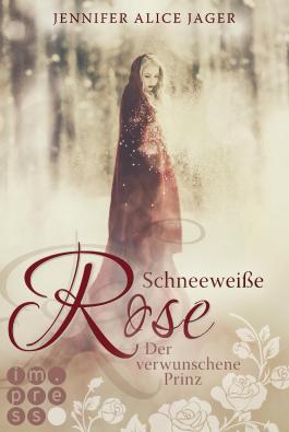 Schneeweiße Rose Der Verwunschene Prinz Von Jennifer Alice Jager