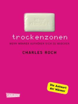 """Trockenzonen - Die Parodie auf """"Feuchtgebiete"""": Wenn Männer aufhören, sich zu waschen"""