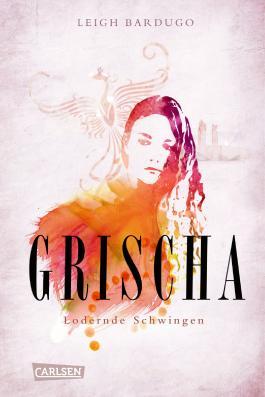 Grischa - Lodernde Schwingen