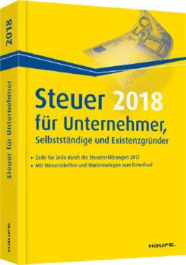 Steuer 2018 für Unternehmer, Selbstständige und Existenzgründer