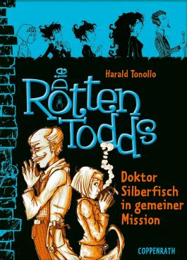 Die Rottentodds - Band 6: Doktor Silberfisch in gemeiner Mission
