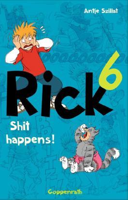 Rick - Shit happens!