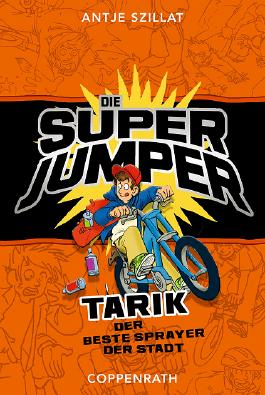 Die Super Jumper - Tarik, der beste Sprayer der Stadt