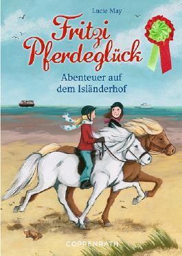 Fritzi Pferdeglück - Abenteuer auf dem Isländerhof