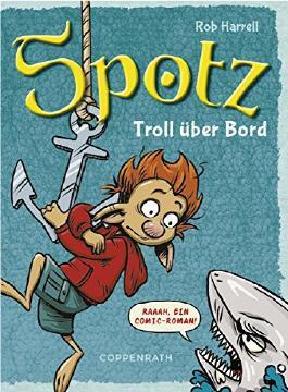 Spotz (Bd. 3) - Troll über Bord!