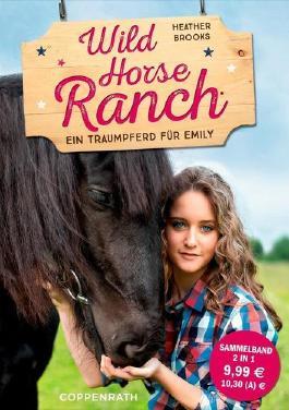 Wild Horse Ranch - Ein Traumpferd für Emily