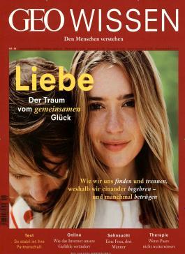 GEO Wissen / GEO Wissen 58/2016 - Liebe - Der Traum vom gemeinsamen Glück