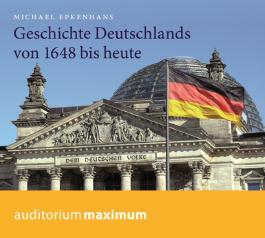 Geschichte Deutschlands von 1648 bis heute