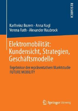 Elektromobilität: Kundensicht, Strategien, Geschäftsmodelle