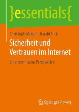 Sicherheit und Vertrauen im Internet: Eine technische Perspektive (essentials)