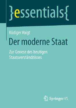 Der moderne Staat: Zur Genese des heutigen Staatsverständnisses (essentials)