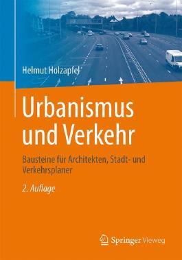 Urbanismus und Verkehr: Bausteine für Architekten, Stadt- und Verkehrsplaner