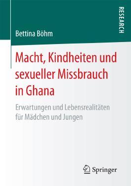 Macht, Kindheiten und sexueller Missbrauch in Ghana: Erwartungen und Lebensrealitäten für Mädchen und Jungen