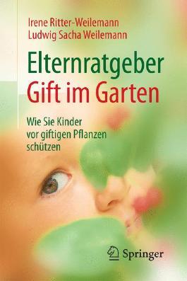 Elternratgeber Gift im Garten: Wie Sie Kinder vor giftigen Pflanzen schützen