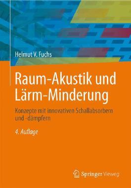 Raum-Akustik und Lärm-Minderung: Konzepte mit innovativen Schallabsorbern und -dämpfern (VDI-Buch)