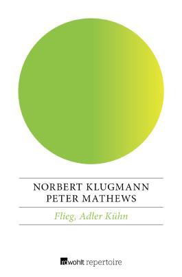 Flieg, Adler Kühn