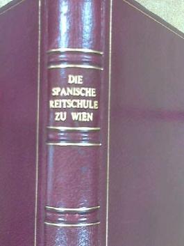 Die Spanische Reitschule zu Wien
