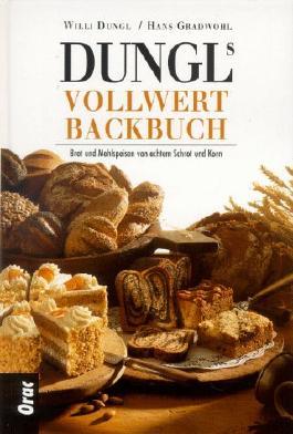 Dungls Vollwertbackbuch