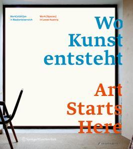 Wo Kunst entsteht. Art Starts Here