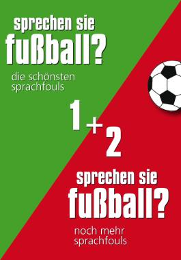 Sprechen Sie Fußball I & II: Alle Sprachfouls in einem Band