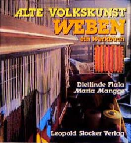 Alte Volkskunst Weben - ein Werkbuch