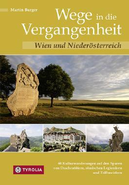 Wege in die Vergangenheit - Wien und Niederösterreich