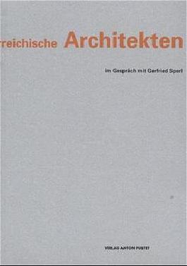 Österreichische Architekten im Gespräch mit Gerfried Sperl