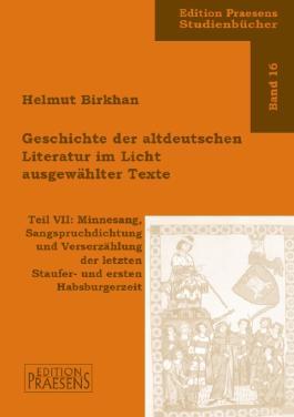 Minnesang, Sangsspruchdichtung und Verserzählung der letzten Staufer- und ersten Habsburgerzeit