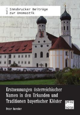 Erstnennungen österreichischer Namen in den Urkunden und Traditionen bayerischer Klöster