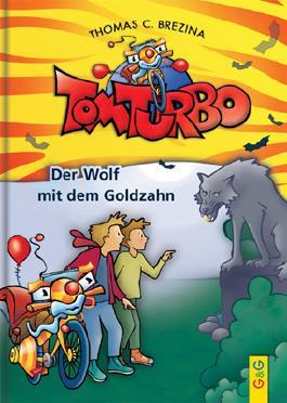 Tom Turbo: Der Wolf mit dem Goldzahn