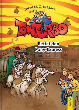 Tom Turbo - Rettet den Pony-Express