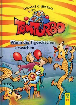 Tom Turbo: Wenn die Tigerdrachen erwachen