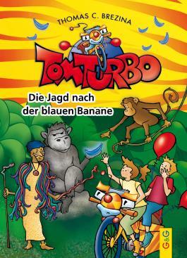 Tom Turbo: Die Jagd nach der blauen Banane