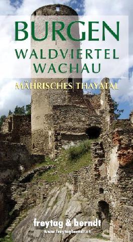 Burgen Waldviertel - Wachau Mährisches Thayatal