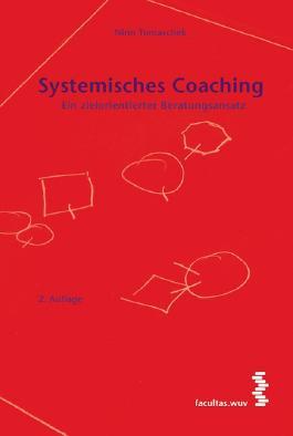 Systemisches Coaching. Ein zielorientierter Beratungsansatz
