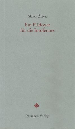 Ein Plädoyer für die Intoleranz (Passagen forum)