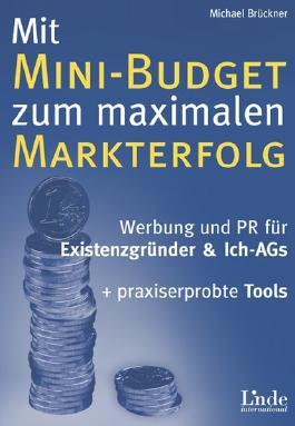 Mit Mini-Budget zu maximalem Markterfolg