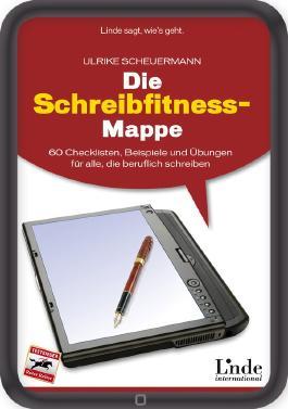 Die Schreibfitness-Mappe: 60 Checklisten, Beispiele und Übungen für alle, die beruflich schreiben