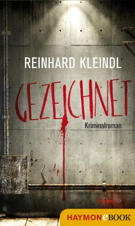 Gezeichnet: Kriminalroman (Baumgartner-Krimi 1)