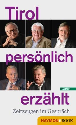 Tirol persönlich erzählt: Zeitzeugen im Gespräch